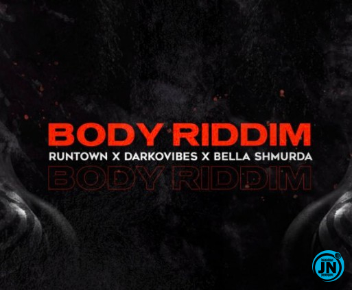 Runtown - Body Riddim ft. Darkovibes & Bella Shmurda